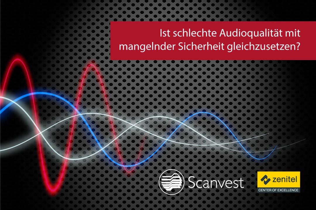 Ist schlechte Audioqualität mit mangelndern Sicherheit gleichzusetzen?